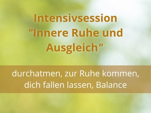 """Intensivsession """"Innere Ruhe und Ausgleich"""""""