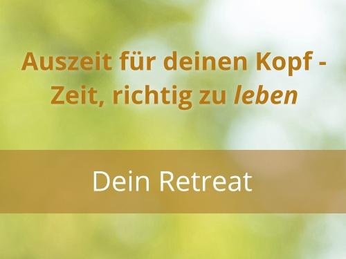 Auszeit für deinen Kopf - dein Retreat